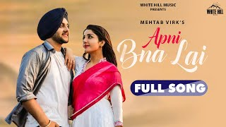 Mehtab Virk New Punjabi Song : Apni Bna Lai | Sonia Maan | Latest Punjabi Songs 2020 | WHM
