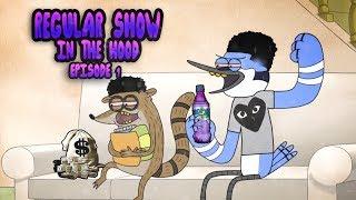 Regular Show In The Hood - Episode 1