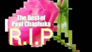 The Best of Paul Chaphuka -DJChizzariana