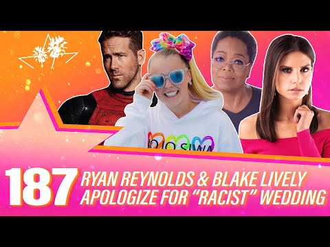 "Ep 187 | Ryan Reynolds & Blake Lively Apologize For ""Racist"" Wedding"