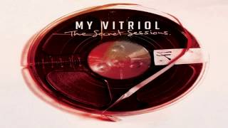My Vitriol - The Secret Session - We've Lost Our Way
