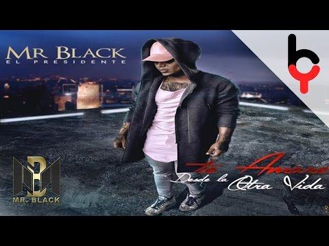 Letra Te Amare Desde La Otra Vida Mr Black