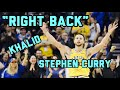 "Stephen Curry ~ ""Right Back"" (Khalid) ~ NBA Mix ~ ""SAFE"""