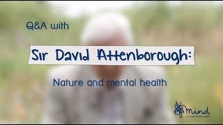 Thumbnail for Sir David Attenborough   Mental health and nature