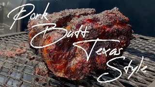 Smoking a Pork Butt Texas Style | Pulled Pork Texas Style