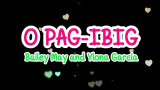 O Pagibig LYRICS (Bailey May and Ylona Garcia) PBB OST