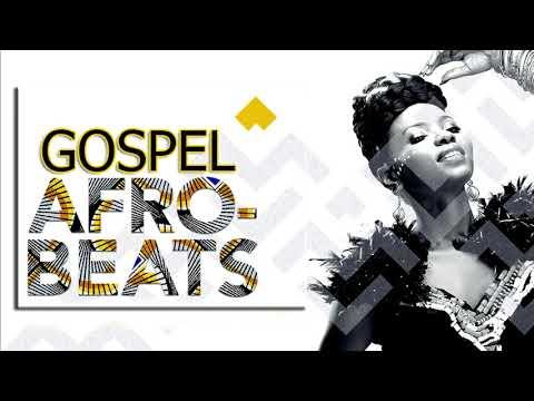 Afrobeat Gospel 2019