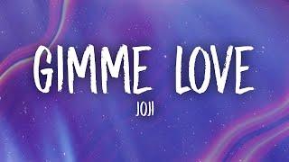 Joji - Gimme Love (Lyrics) - YouTube