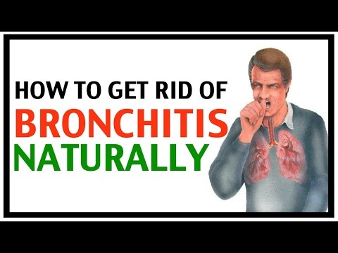 Video How To Get Rid Of Bronchitis | How To Get Rid Of Bronchitis Naturally