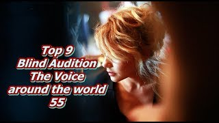Top 9 Blind Audition (The Voice around the world 55)