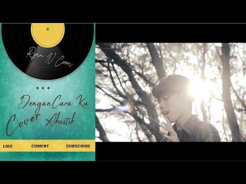 , title : 'Brisia Jodie ft Arsy Widianto Dengan CaraKu Versi Akustik - Ryan N Cover'