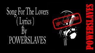 Gambar cover SOUNDTRACK SINETRON ANAK LANGIT SCTV : POWERSLAVES - SONG FOR THE LOVERS ( LYRICS )