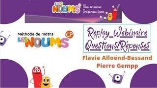 Replay - Webinaire Les Noums CP - Questions/Réponses