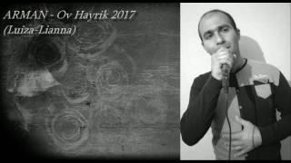 ARMAN (Luiza-Liana) - Ov Hayrik 2017