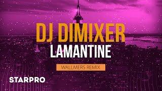 DJ Dimixer - Lamantine (Wallmers Remix) (Art-Track)