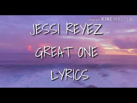 JESSIE REYEZ - GREAT ONE LYRICS