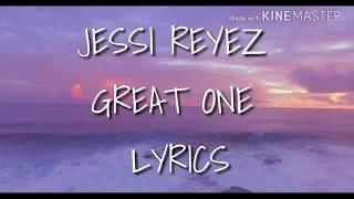 JESSIE REYEZ   GREAT ONE LYRICS