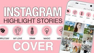 Tutorial Cara Buat Highlight Cover - INSTAGRAM STORY HIGHLIGHT