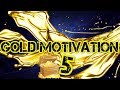 ?GOLD MOTIVATION 5 - SPIT THE TRUTH 2018