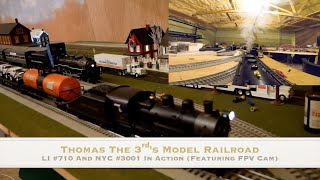 LI #710 And NYC #3001 In Action ( Featuring FPV Cam From #3001) | Thomas The 3ʳᵈ's Model Railroad