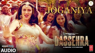 Joganiya Full Audio   Dassehra   Neil Nitin Mukesh, Tina Desai   Mamta Sharma, Chhaila Bihari