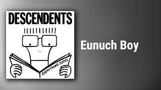 Descendents // Eunuch Boy
