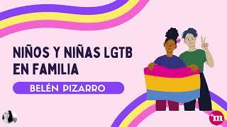 Niños y niñas LGTB en familia - Belén Pizarro