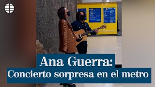 El concierto de incógnito de Ana Guerra en el Metro