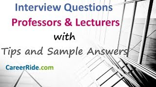 Lecturer and Professor Interview Questions and Answers - Conceptual and Situational Questions!