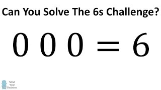 Can You Solve The 6s Challenge?