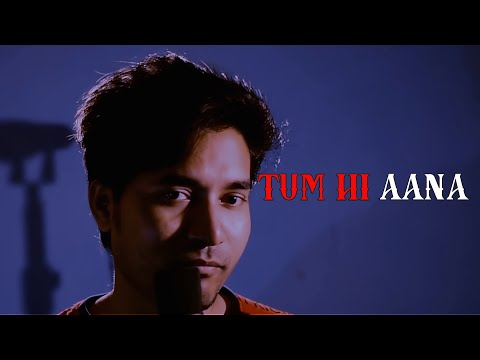 Tum Hi Aana