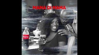 2baba Mama Di Mama