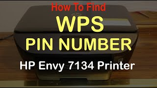 How to find the WPS PIN number of HP Envy 7134 Printer review ?
