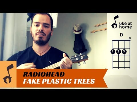 Contemporary Fake Plastic Trees Chords Ukulele Gallery Basic