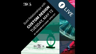 Spring/Summer 2020 Facebook Live Learning Series: Building Relationships with Custom Design