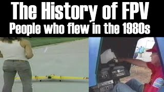 The History of FPV: People who flew in the 1980's !