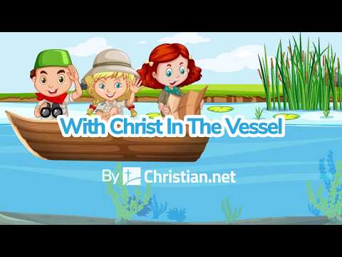 With Christ In The Vessel | Christian Songs for Kids (2020)