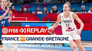 [MATCH COMPLET] France - Grande-Bretagne / 1/2 Finale EuroBasket Women 2019