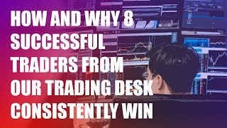 A Case Study of 8 Successful Traders from Our Trading Desk