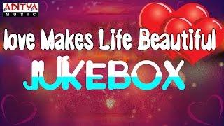 ♥ Love Makes Life Beautiful ♥ - ♫ Love Songs Jukebox ♫