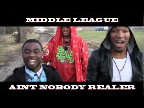 "Middle League - ""Aint Nobody Realer"" 