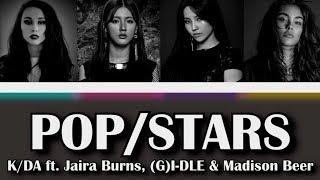 K/DA - POP/STARS (ft. Jaira Burns, (G)I-DLE, Madison Beer) [COLOR CODED LYRICS HAN/ROM/ENG]