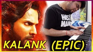 KALANK - Title Track (Arijit Singh) - EPIC PIANO COVER