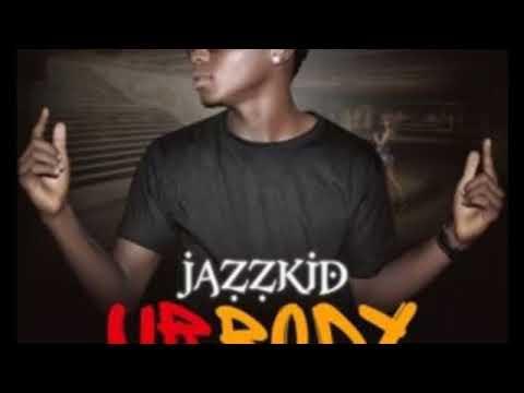 Jazzkid – Ur Body