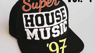 Super House Music '97 (Remix) Vol. 1