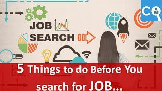 5 Things to do before you start searching for Job