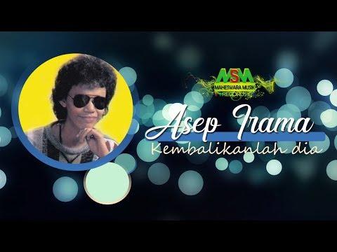 Asep Irama Kembalikanlah Dia Official