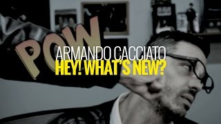 Armando Cacciato - Hey! What's New?