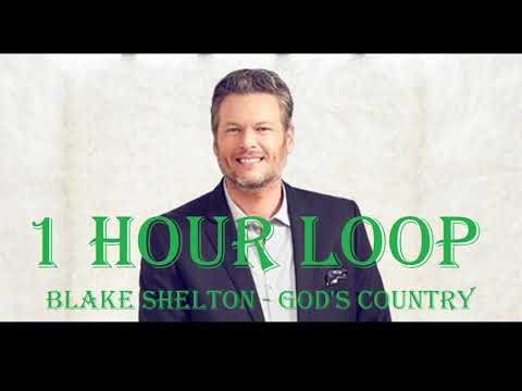 [1HOUR LOOP] Blake Shelton - God's Country