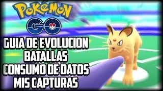Guía Pokemon Go - Evolucionar - Batallas - Gimnasios y Mis Primeras Capturas - Mexico - Tutorial